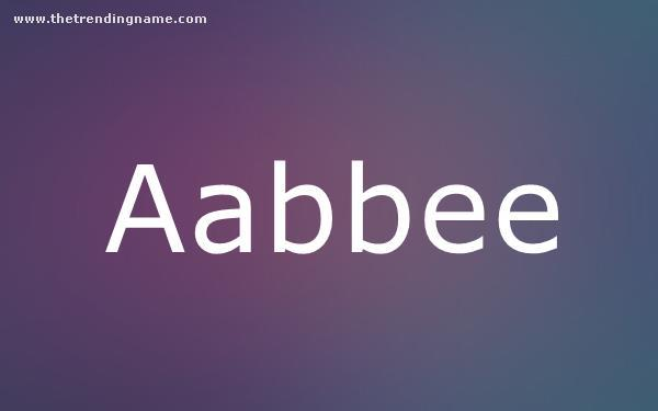 Baby Name Poster For Aabbee