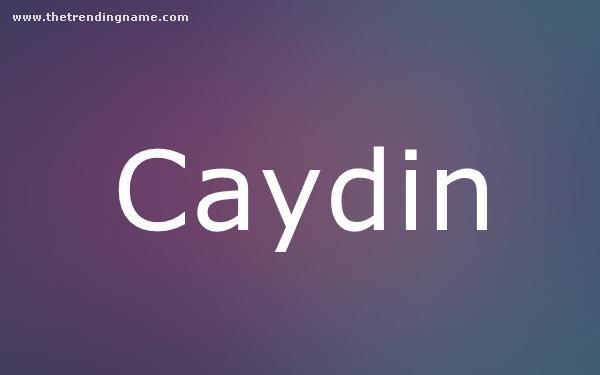 Baby Name Poster For Caydin