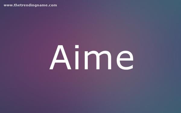 Baby Name Poster For Aime