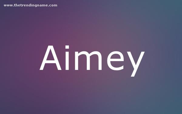 Baby Name Poster For Aimey