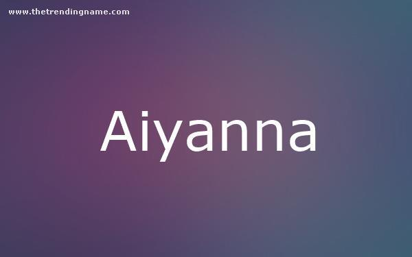 Baby Name Poster For Aiyanna