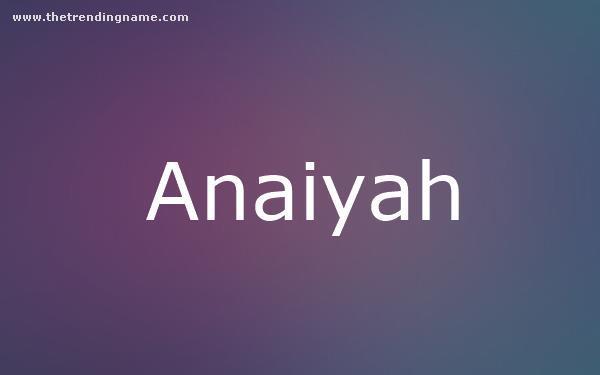 Baby Name Poster For Anaiyah